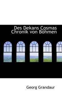 Des Dekans Cosmas Chronik Von B Hmen