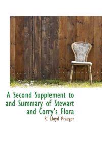 A Second Supplement to and Summary of Stewart and Corry's Flora