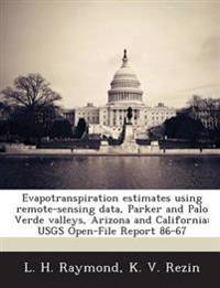 Evapotranspiration Estimates Using Remote-Sensing Data, Parker and Palo Verde Valleys, Arizona and California