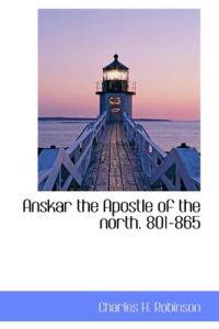 Anskar the Apostle of the North 801-865