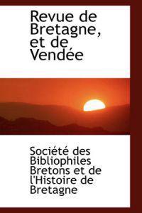 Revue de Bretagne, Et de Vend E