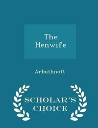 The Henwife - Scholar's Choice Edition