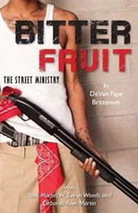 Bitter Fruit: The Street Ministry