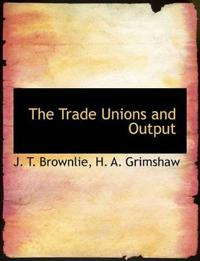 The Trade Unions and Output