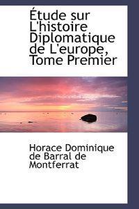 Etude Sur L'histoire Diplomatique De L'europe