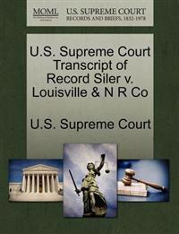U.S. Supreme Court Transcript of Record Siler V. Louisville & N R Co