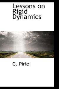 Lessons on Rigid Dynamics