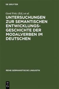 Untersuchungen Zur Semantischen Entwicklungsgeschichte Der Modalverben Im Deutschen