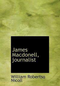 James Macdonell, Journalist