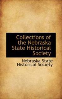Collections of the Nebraska State Historical Society