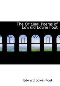 The Original Poems of Edward Edwin Foot