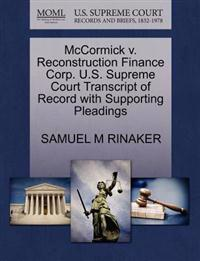 McCormick V. Reconstruction Finance Corp. U.S. Supreme Court Transcript of Record with Supporting Pleadings