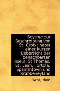 Beytrge Zur Beschreibung Von St. Croix