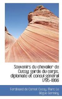 Souvenirs Du Chevalier de Cussy