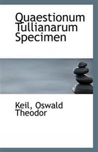 Quaestionum Tullianarum Specimen