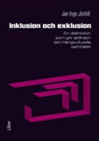 Inklusion och exklusion : en distinktion som gör skillnad i det mångkulturella samhället