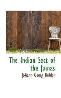 The Indian Sect of the Jains