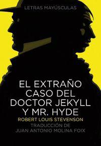 El Extrano Caso del Doctor Jekyll y Mr. Hyde = The Strange Case of Dr. jekyll and Mr.Hyde