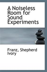 A Noiseless Room for Sound Experiments