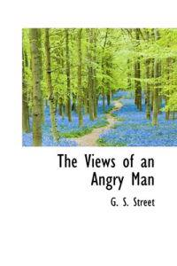 The Views of an Angry Man