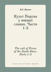 The Cult of Perun of the South Slavs. Parts 1-5