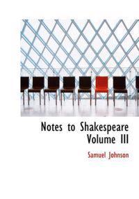 Notes to Shakespeare Volume III