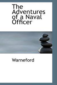 The Adventures of a Naval Officer