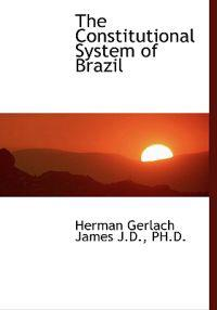 The Constitutional System of Brazil