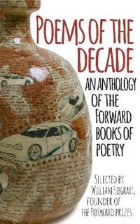 Poems of the decade - an anthology of the forward books of poetry