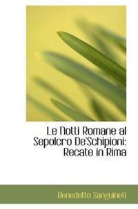 Le Notti Romane Al Sepolcro de'Schipioni