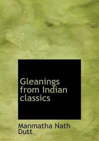 Gleanings from Indian Classics