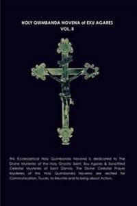 Holy Quimbanda Novena, Exu Agares, Vol. II
