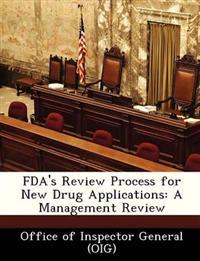 FDA's Review Process for New Drug Applications