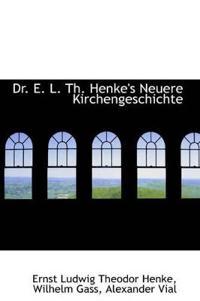 Dr. E. L. Th. Henke's Neuere Kirchengeschichte
