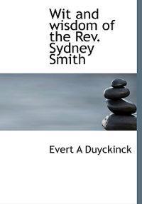 Wit and Wisdom of the REV. Sydney Smith