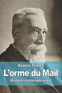 L'Orme Du Mail: Histoire Contemporaine I