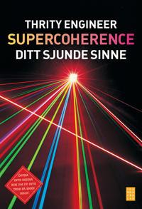 Supercoherence : sitt sjunde sinne