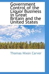 Government Control of the Liquor Business in Great Britain and the United States