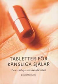 Tabletter för känsliga själar : den antidepressiva revolutionen