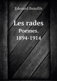 Les Rades Poemes. 1894-1914