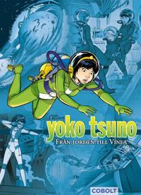 Yoko Tsuno : från Jorden till Vinea