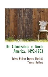 The Colonization of North America, 1492-1783