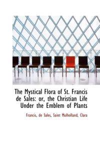 The Mystical Flora of St. Francis De Sales