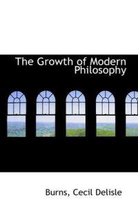 The Growth of Modern Philosophy