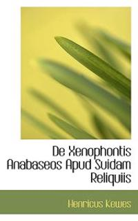 de Xenophontis Anabaseos Apud Suidam Reliquiis