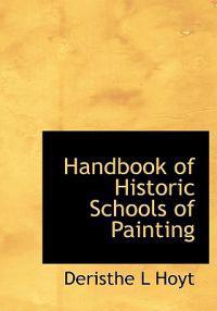 Handbook of Historic Schools of Painting