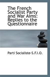 The French Socialist Party and War Aims: Replies to the Questionnaire