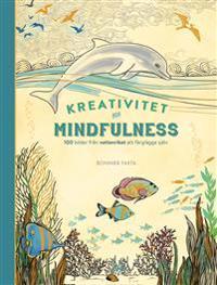 Kreativitet och mindfulness : 100 bilder från vattenriket att färglägga själv