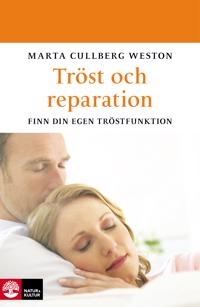 Tröst och reparation : finn din egen tröstfunktion - Marta Cullberg Weston pdf epub