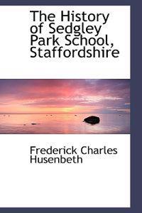 The History of Sedgley Park School, Staffordshire